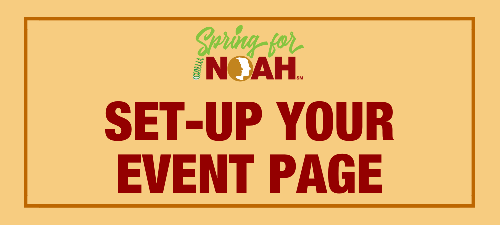 Set-up Your Spring for NOAH Event Page