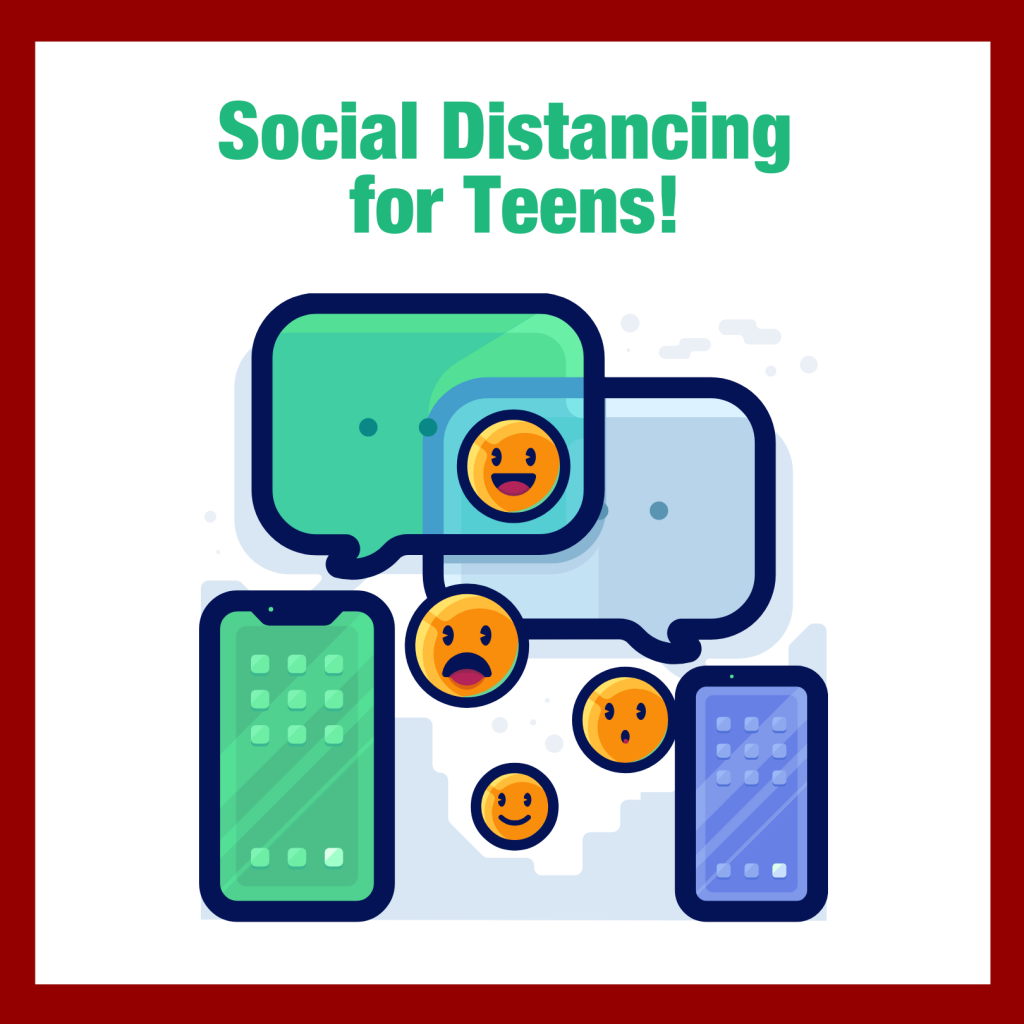 Social Distancing for Teens