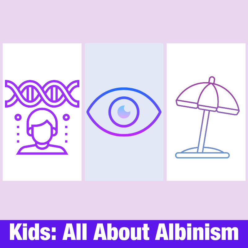 Kids: All About Albinism