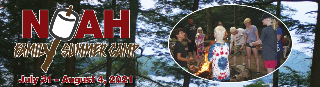 NOAH Family Camp July 31- August 4