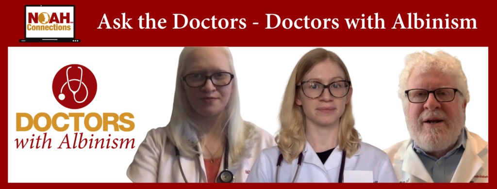 Ask the Doctors - Doctors with Albinism