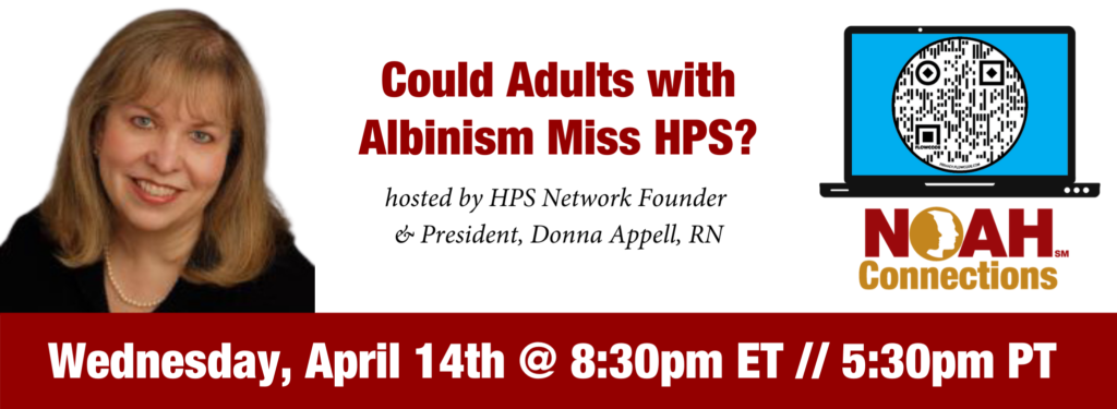 Could Adults with Albinism Miss HPS? Donna Appell, RN